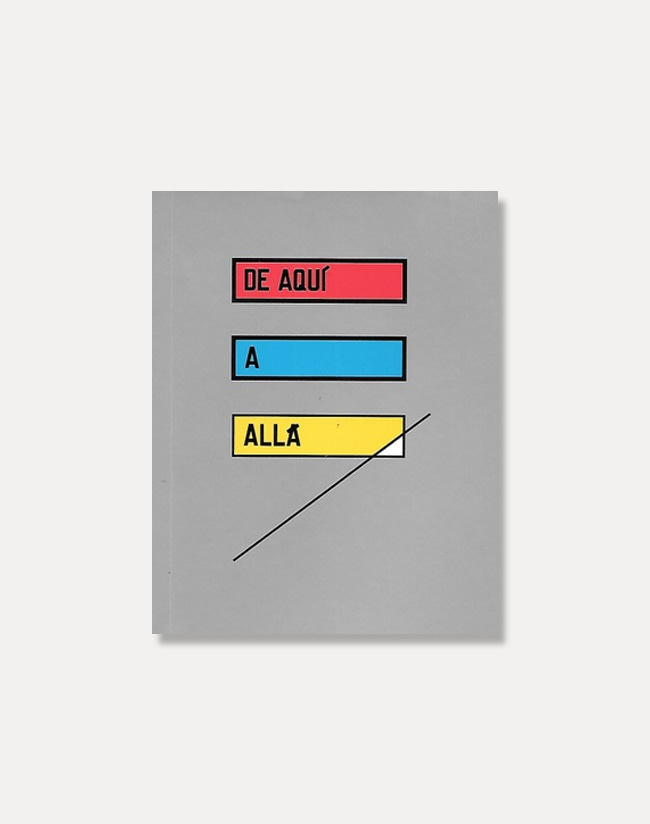 [로렌스 와이너]Lawrence Weiner — HERE TO THERE / DE AQUí A ALLA